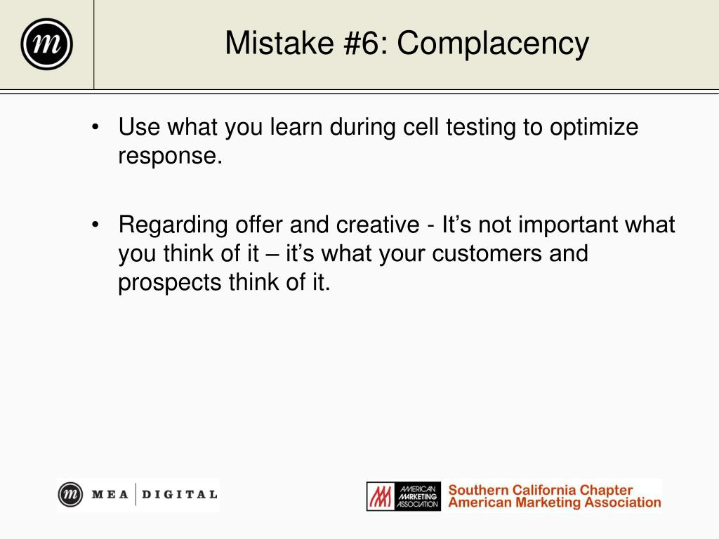 Mistake #6: Complacency