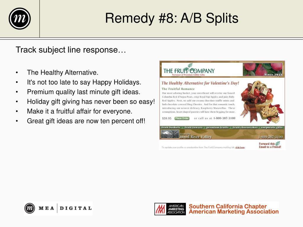 Remedy #8: A/B Splits