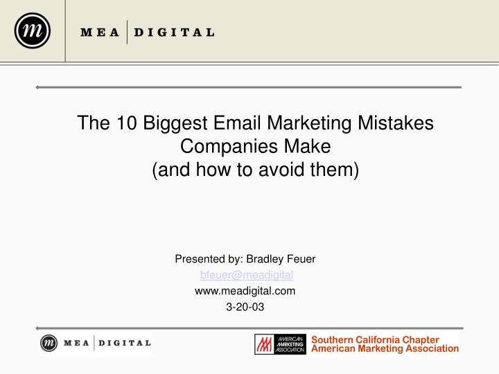 The 10 biggest email marketing mistakes companies make and how to avoid them