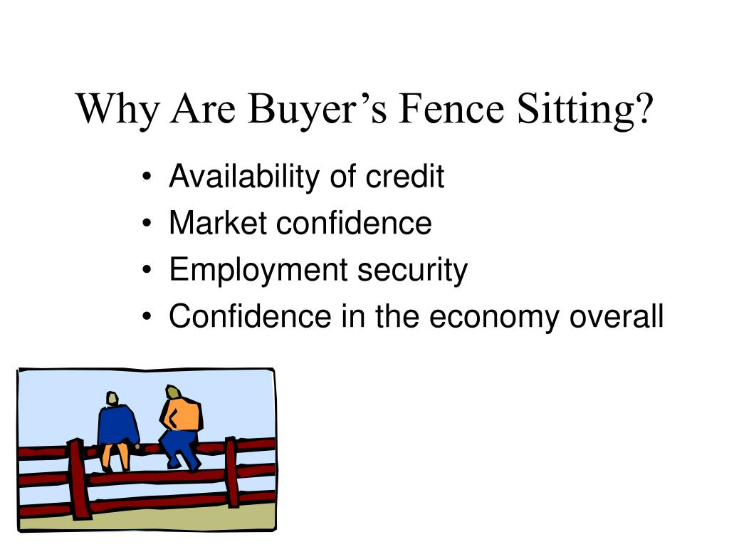 Why Are Buyer's Fence Sitting?