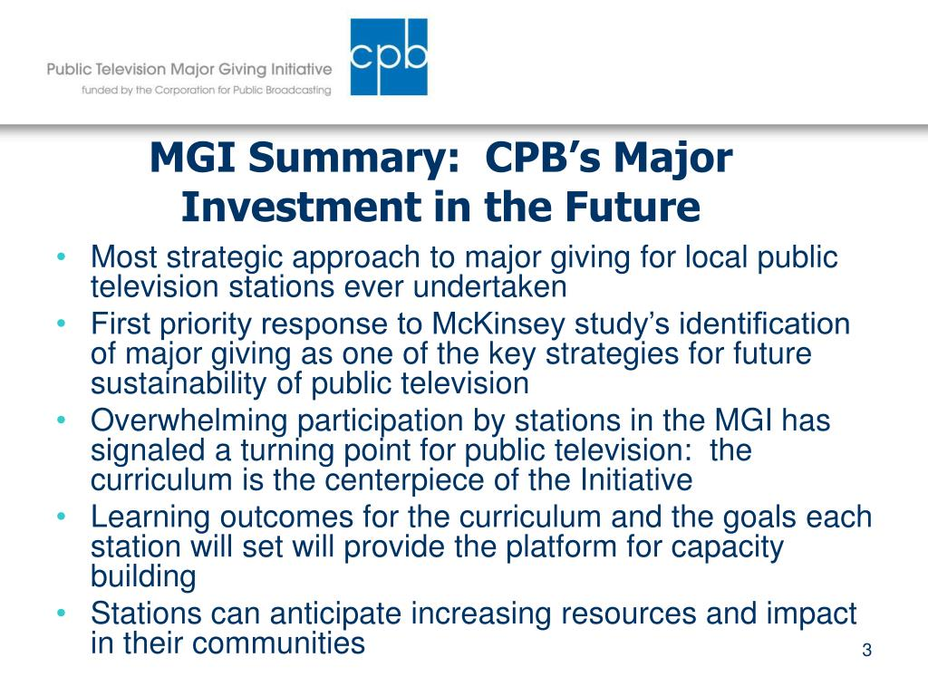 MGI Summary:  CPB's Major Investment in the Future