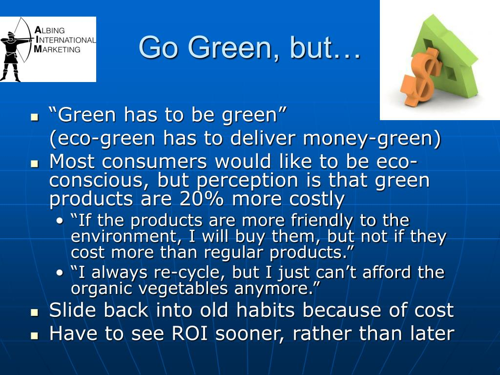 Go Green, but…