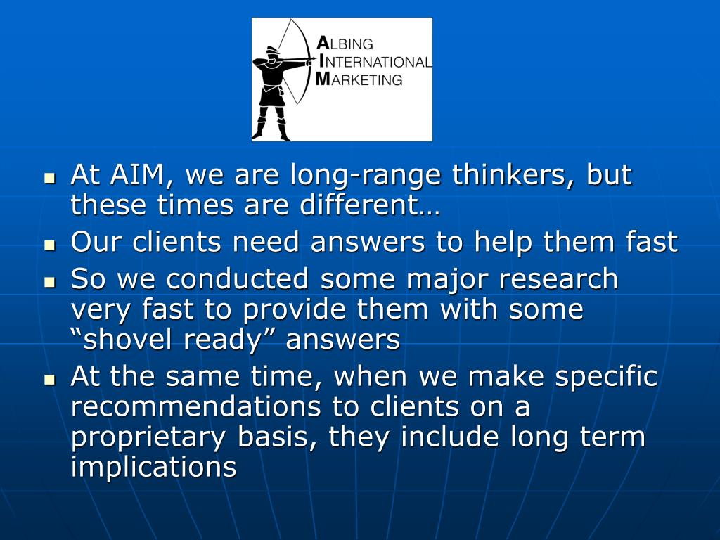 At AIM, we are long-range thinkers, but these times are different…