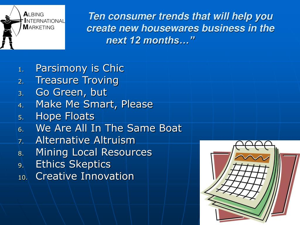 Ten consumer trends that will help you 		create new housewares business in the next 12 months…""