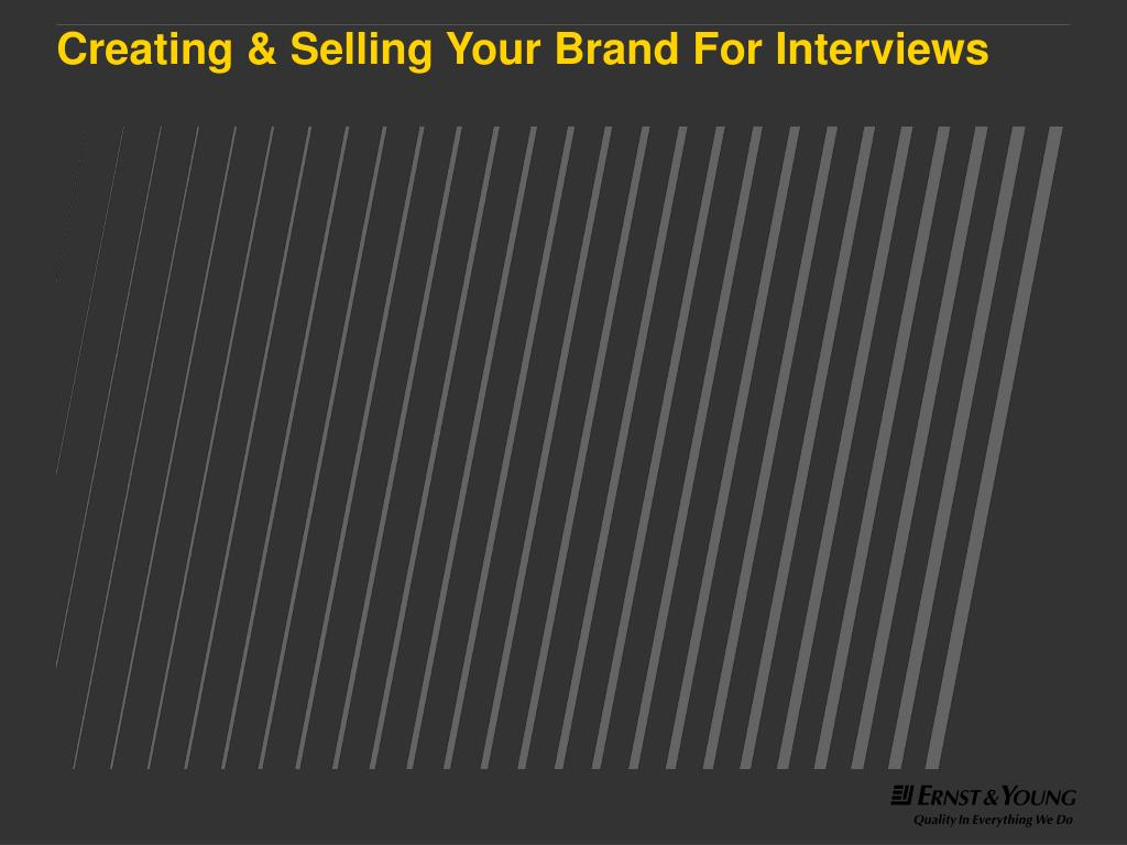 Creating & Selling Your Brand For Interviews