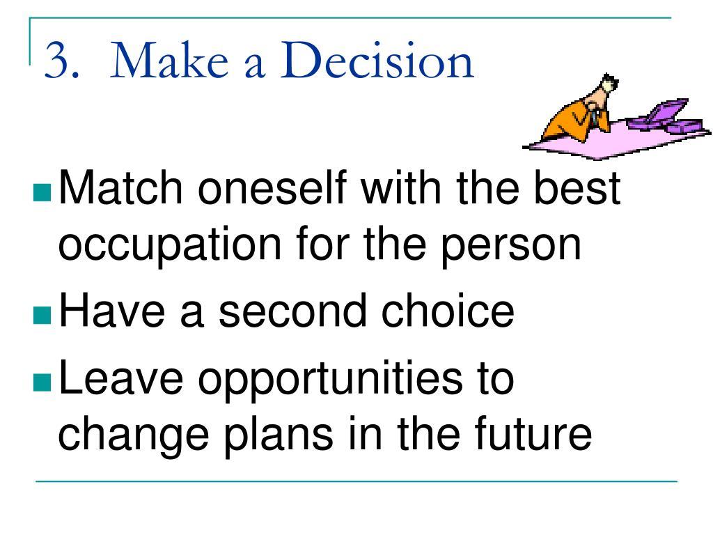 3.  Make a Decision