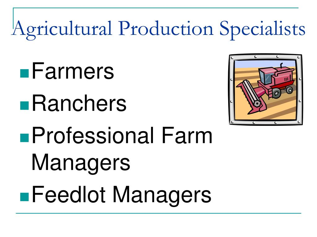 Agricultural Production Specialists