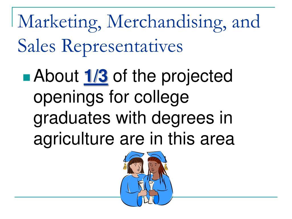 Marketing, Merchandising, and Sales Representatives