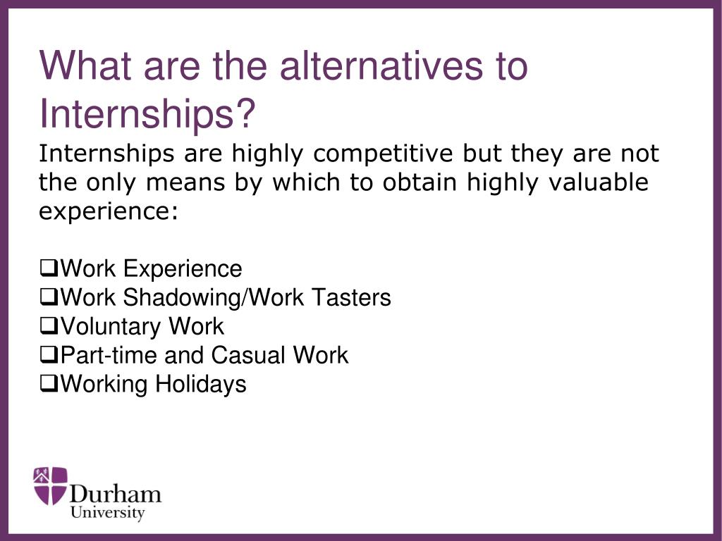 What are the alternatives to Internships?