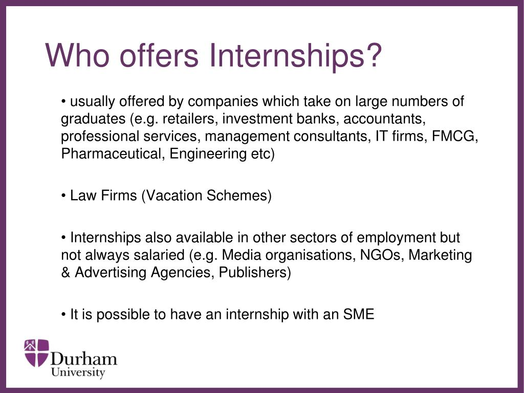 Who offers Internships?