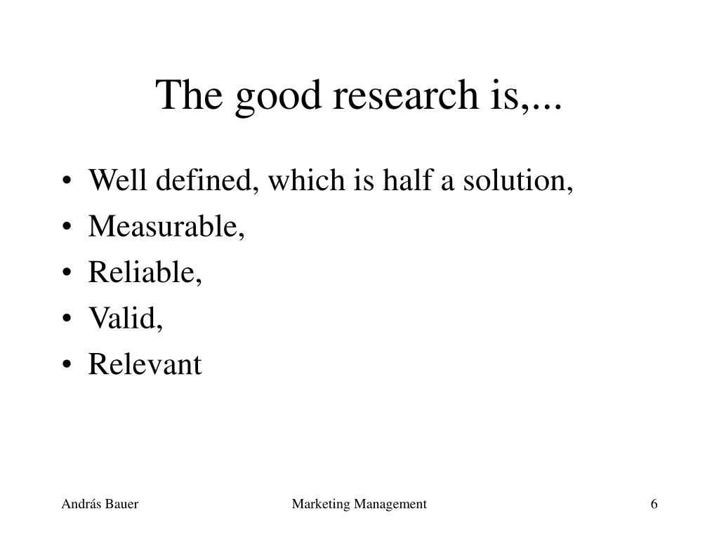 The good research is,...