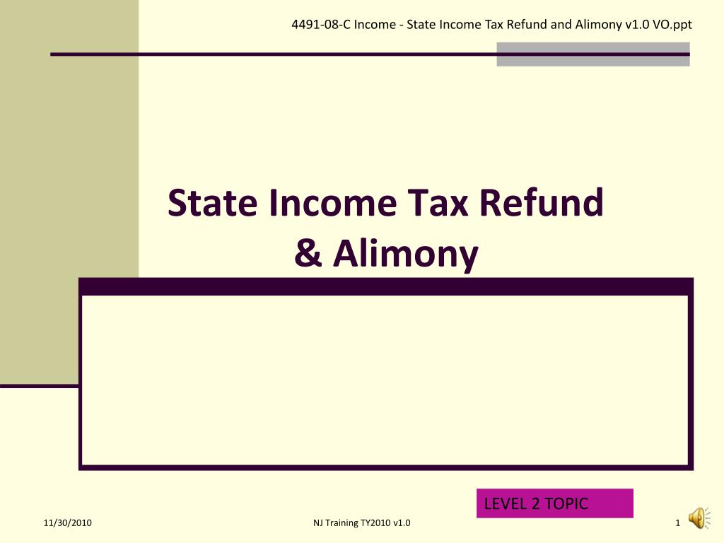 4491-08-C Income - State Income Tax Refund and Alimony v1.0 VO.ppt