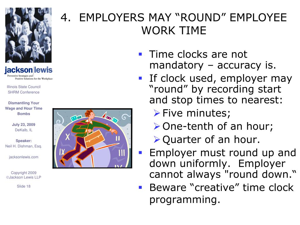 "4.  EMPLOYERS MAY ""ROUND"" EMPLOYEE WORK TIME"