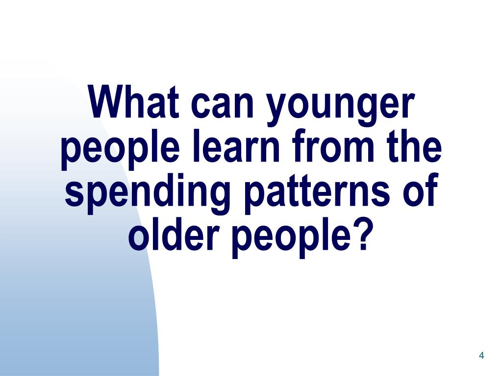 What can younger people learn from the spending patterns of older people?