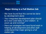 major giving is a full station job