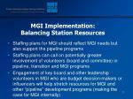 mgi implementation balancing station resources