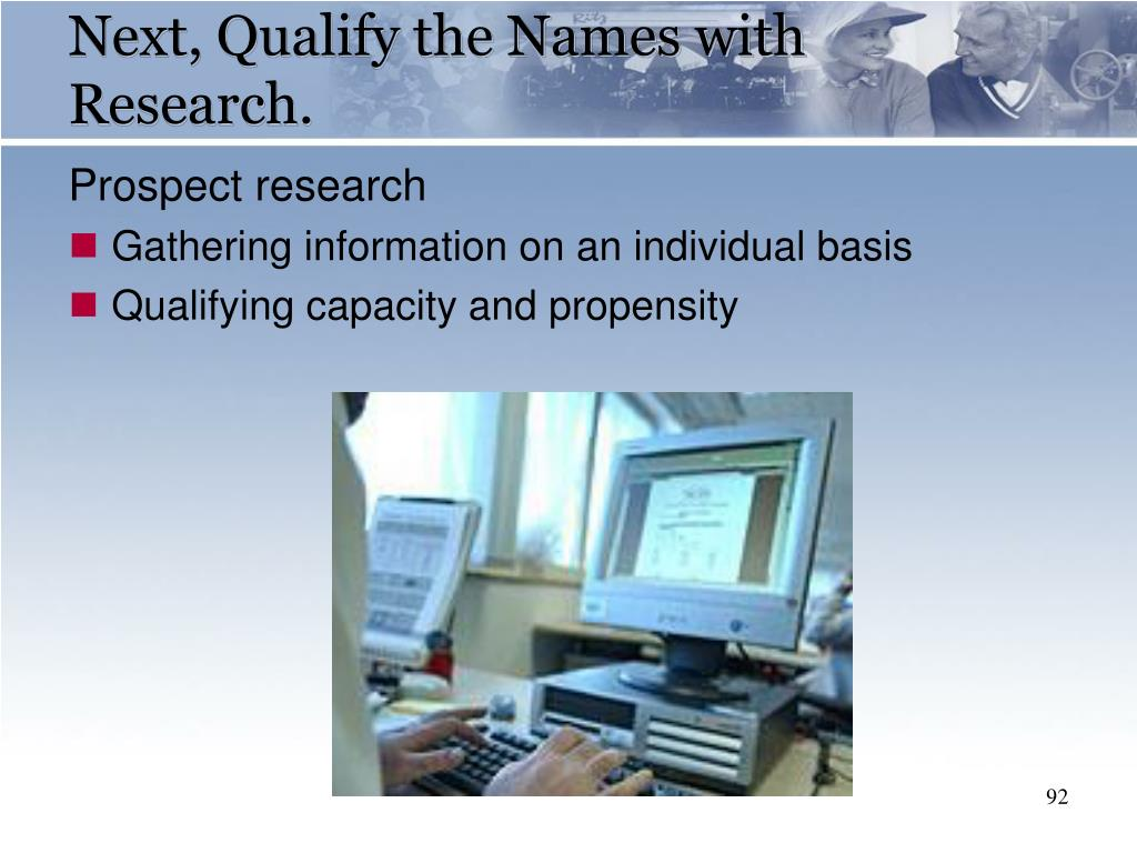 Next, Qualify the Names with Research.