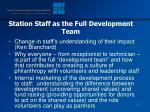 station staff as the full development team