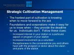strategic cultivation management