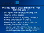 what you need to create or find in the files to build a case 3