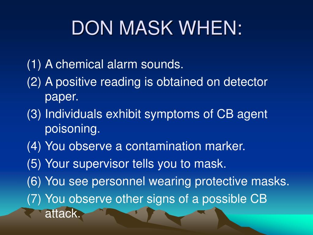 DON MASK WHEN: