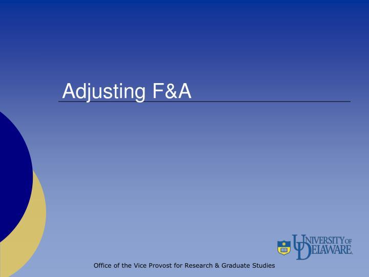 Adjusting F&A