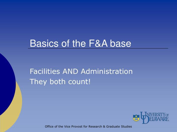 Basics of the F&A base