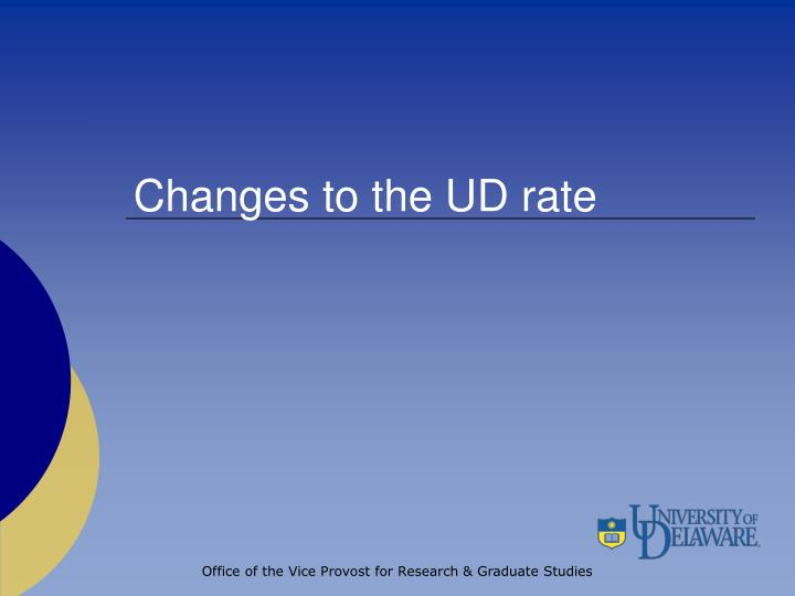 Changes to the UD rate
