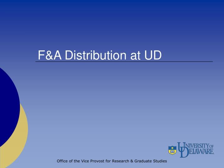F&A Distribution at UD