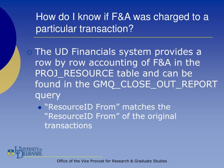How do I know if F&A was charged to a particular transaction?