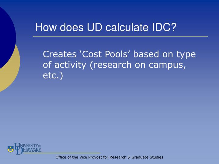 How does UD calculate IDC?