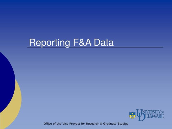 Reporting F&A Data