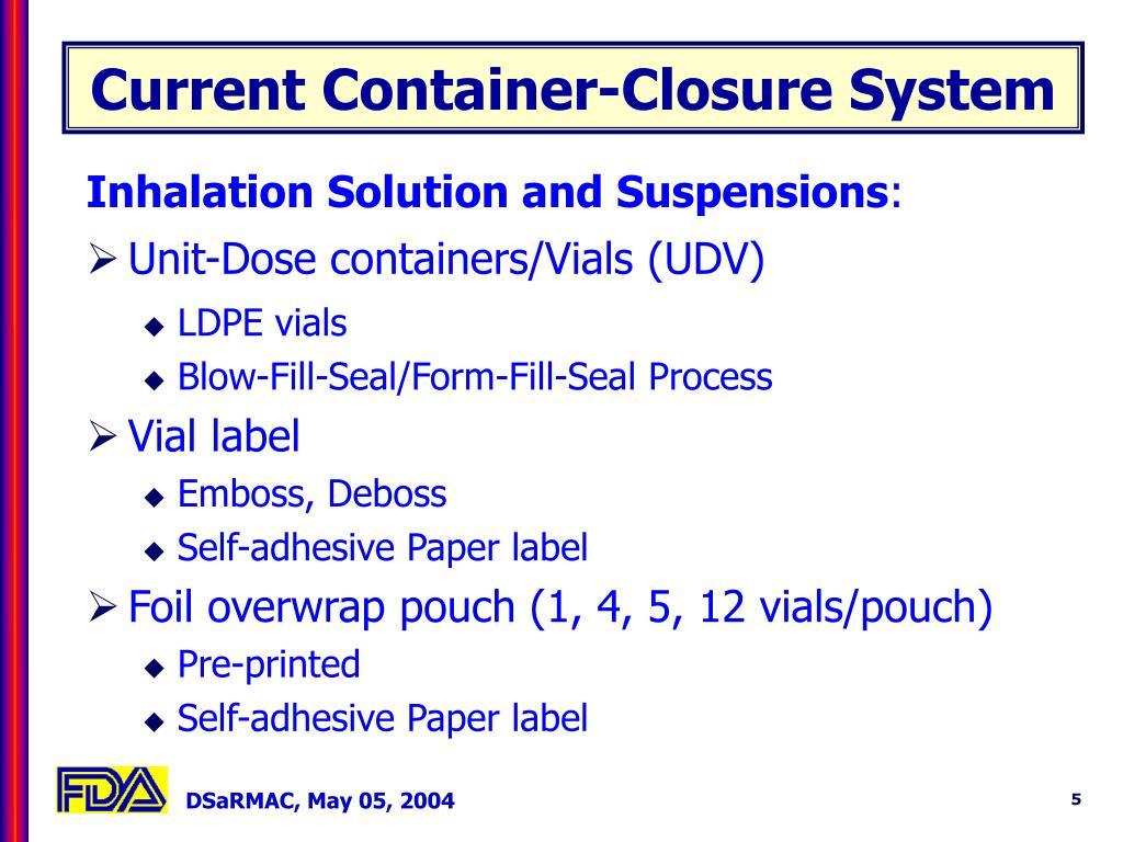 Current Container-Closure System