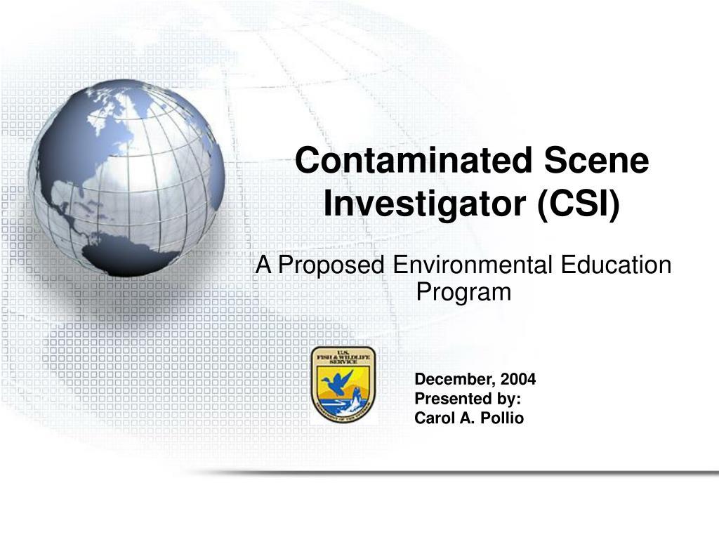 contaminated scene investigator csi