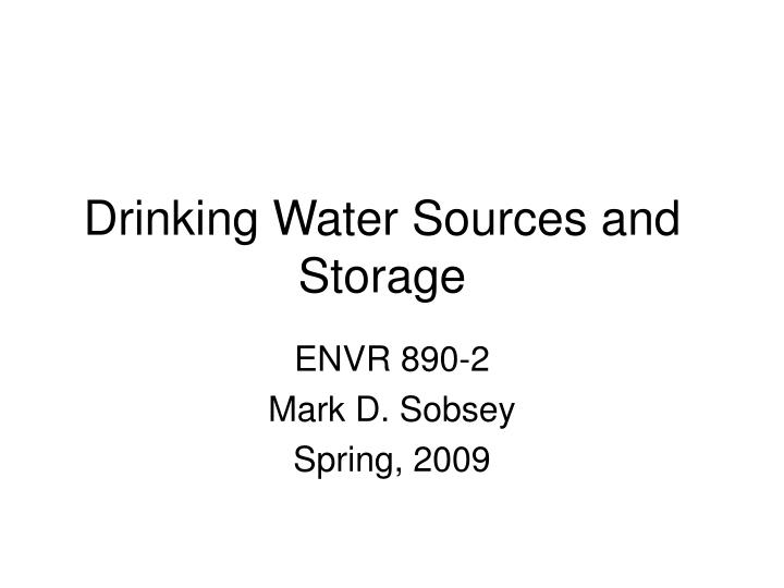 Drinking water sources and storage l.jpg