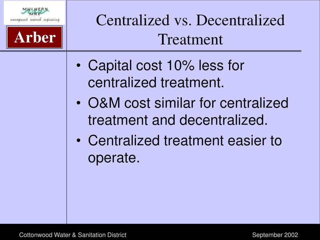 Centralized vs. Decentralized Treatment