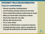 expedient field decontamination if you are contaminated