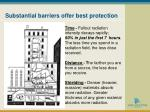 substantial barriers offer best protection