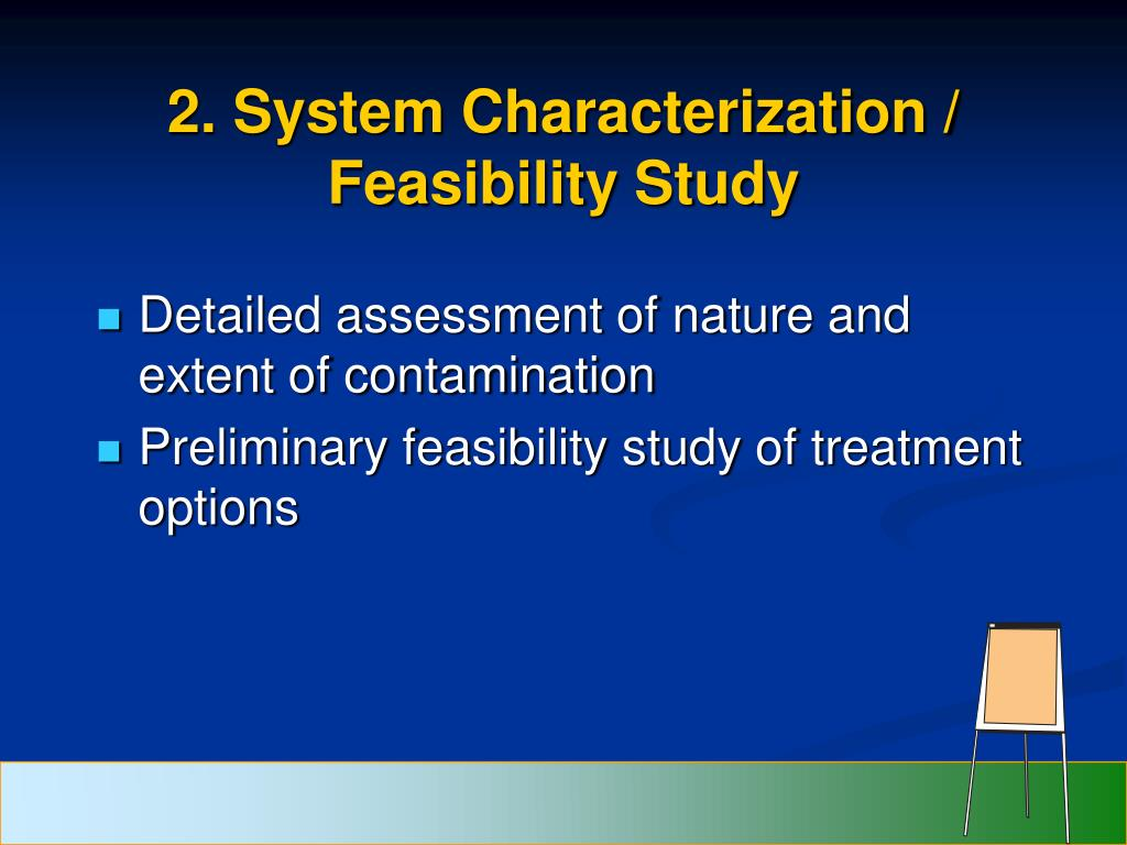 2. System Characterization / Feasibility Study