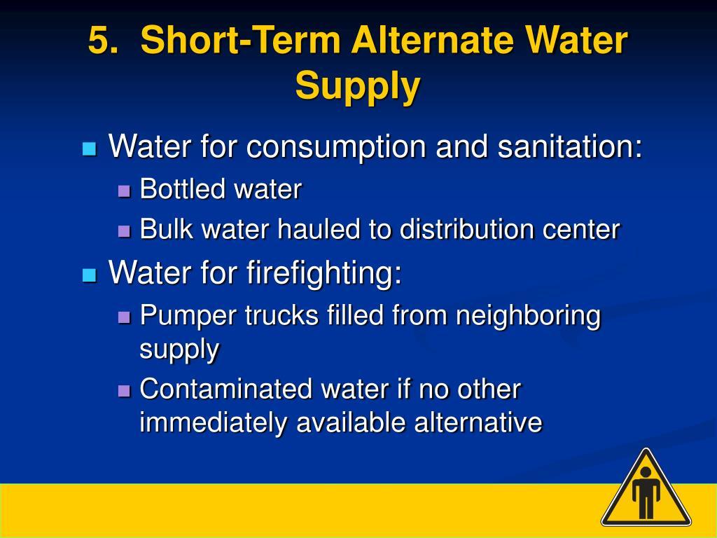 5.  Short-Term Alternate Water Supply