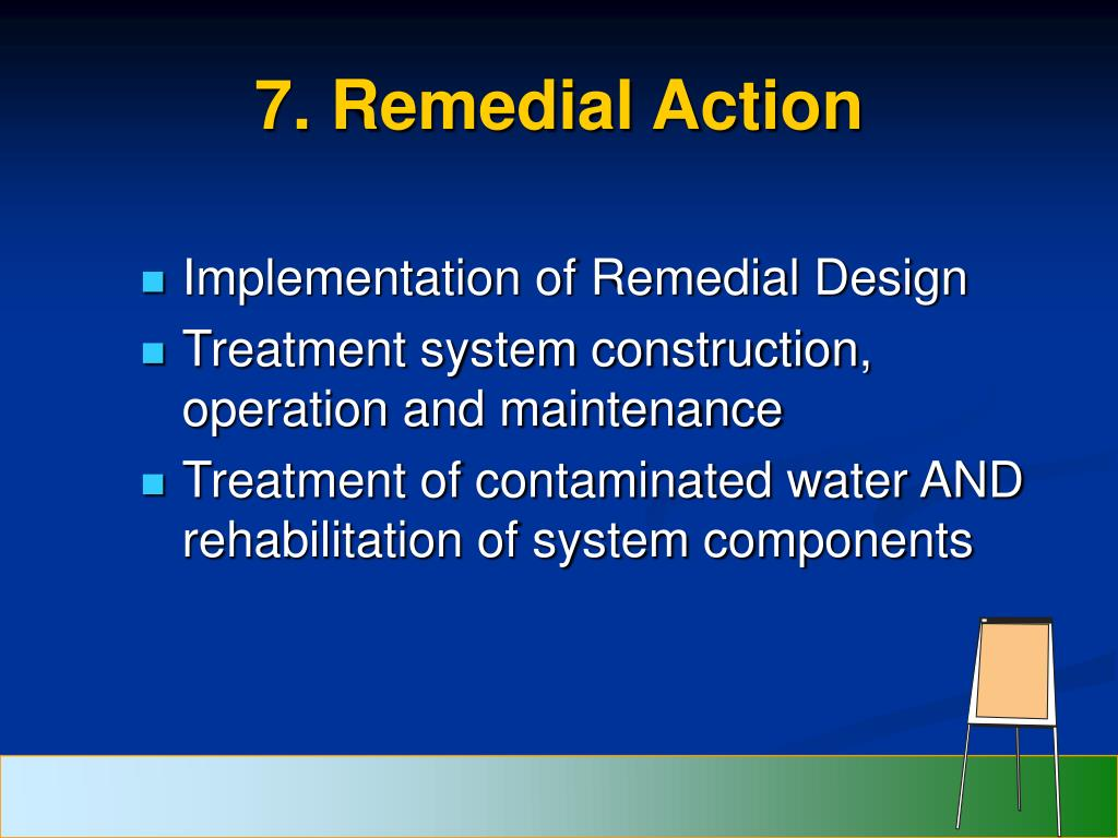 7. Remedial Action