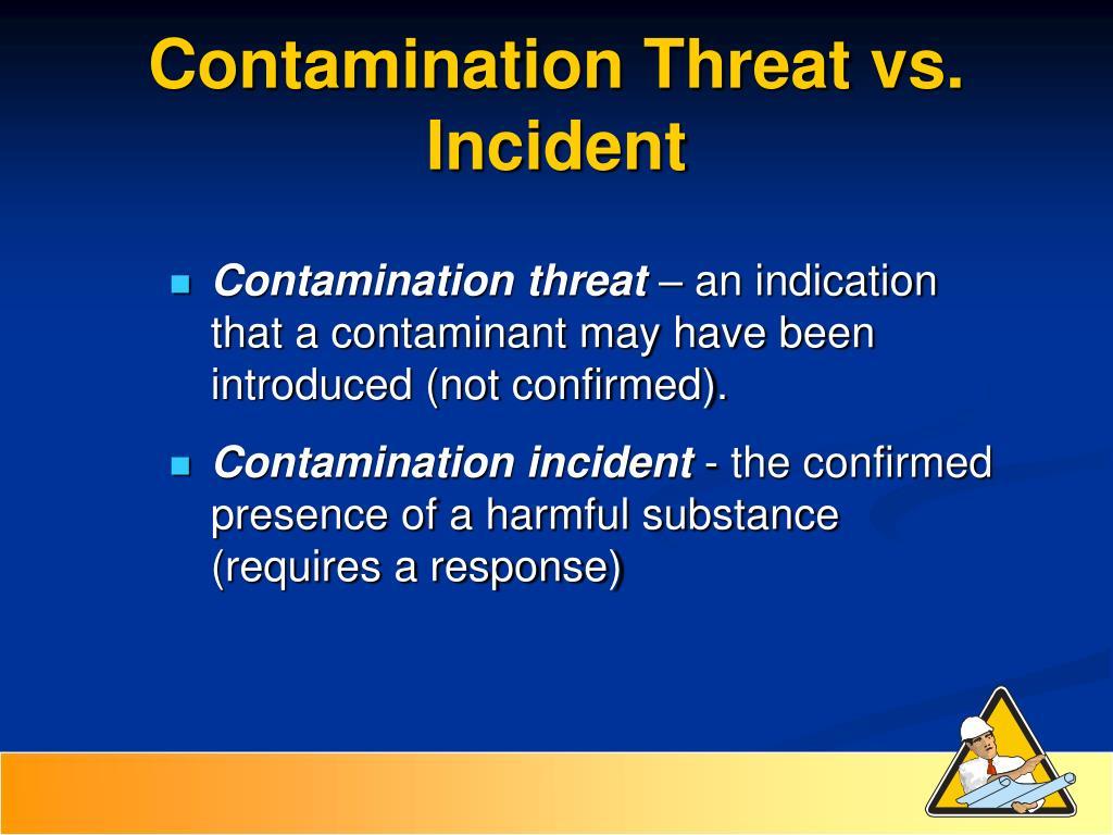 Contamination Threat vs. Incident