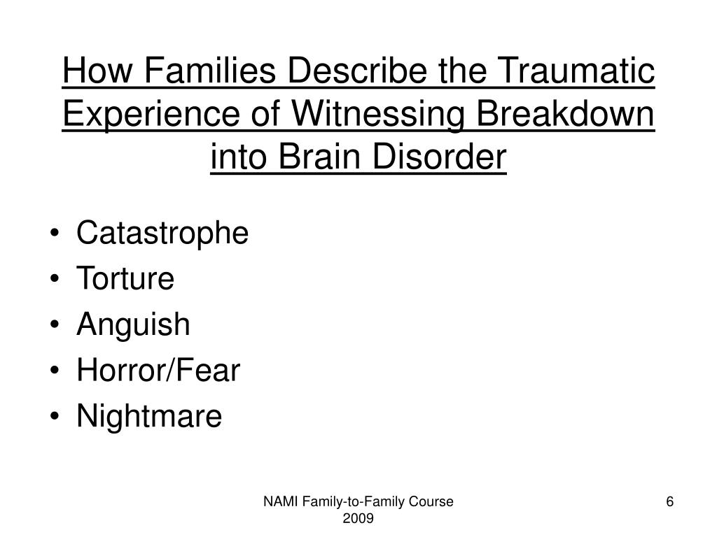 How Families Describe the Traumatic Experience of Witnessing Breakdown into Brain Disorder