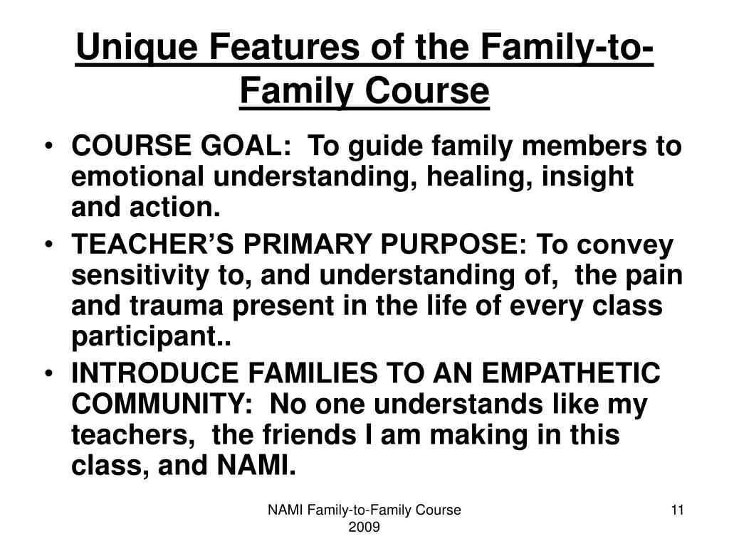 Unique Features of the Family-to- Family Course
