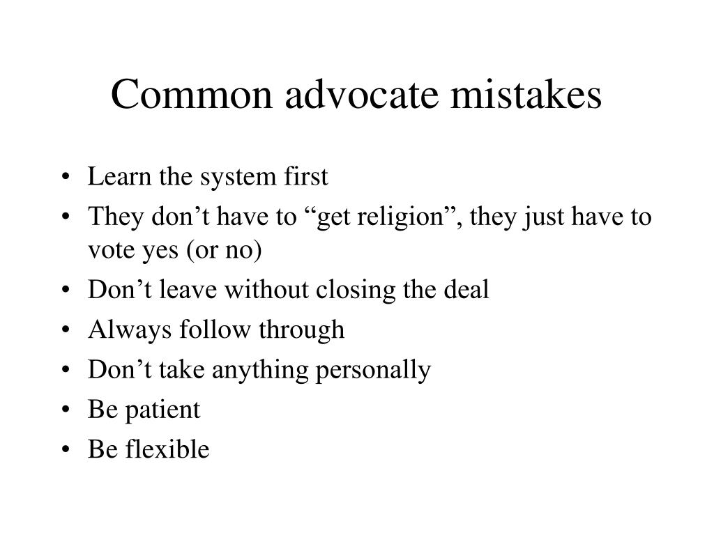 Common advocate mistakes