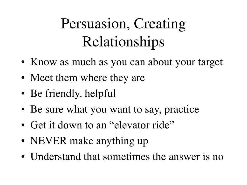 Persuasion, Creating Relationships