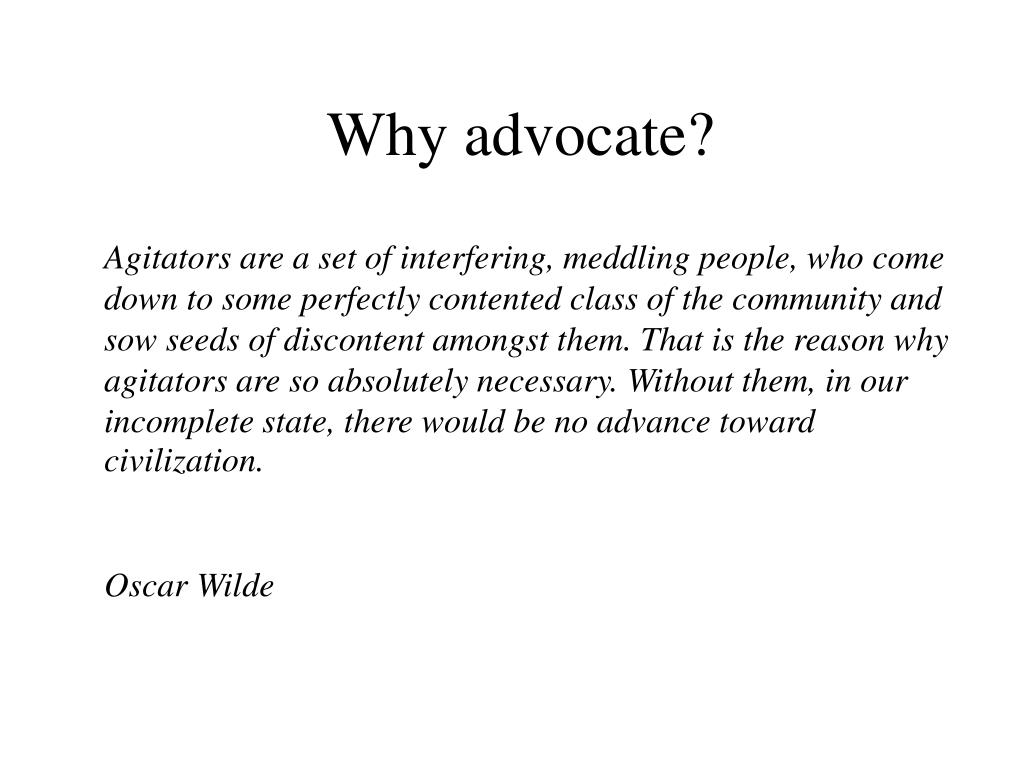 Why advocate?