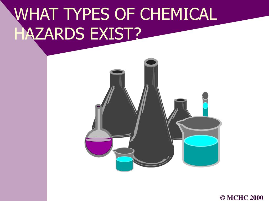 WHAT TYPES OF CHEMICAL HAZARDS EXIST?