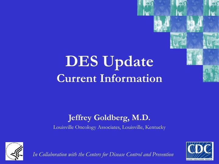 DES Update