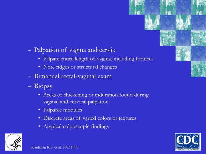Palpation of vagina and cervix